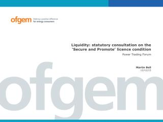 Liquidity: statutory consultation on the 'Secure and Promote' licence condition