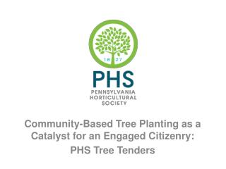 Community-Based Tree Planting as a Catalyst for an Engaged Citizenry: PHS Tree Tenders