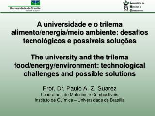 Prof. Dr. Paulo A. Z. Suarez Laboratorio  de  Materiais  e  Combustíveis
