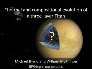Thermal and compositional evolution of a  three-layer  Titan