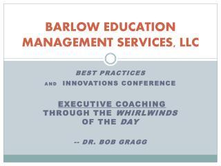 BARLOW EDUCATION MANAGEMENT SERVICES, LLC