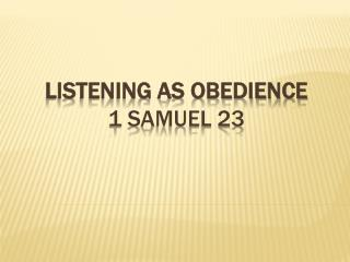 Listening as Obedience 1 Samuel 23