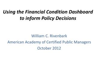 Using the Financial Condition Dashboard to inform Policy Decisions