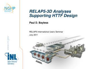 RELAP5-3D Analyses Supporting HTTF Design