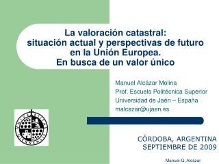 La valoraci n catastral:  situaci n actual y perspectivas de futuro en la Uni n Europea.  En busca de un valor  nico
