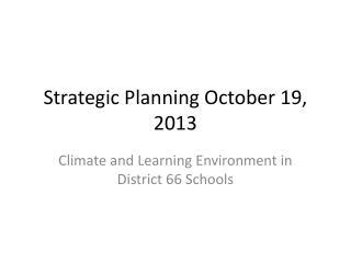 Strategic Planning October 19, 2013