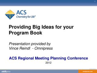 Providing Big Ideas for your Program Book Presentation provided by   Vince  Reindl   - Omnipress