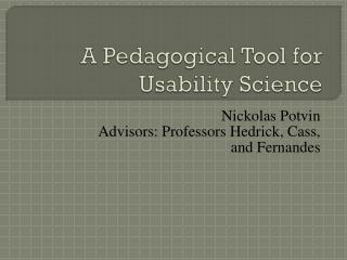A Pedagogical Tool for Usability Science