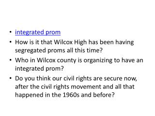 integrated prom How is it that Wilcox High has been having segregated proms all this time?