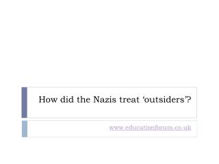 How did the Nazis treat 'outsiders'?