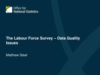 The Labour Force Survey – Data Quality Issues