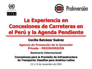 La Experiencia en Concesiones de Carreteras en el Per  y la Agenda Pendiente