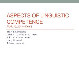Aspects of linguistic  competence AUG.  30,  2013 –  DAY  3