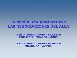 LA REP BLICA ARGENTINA Y LAS NEGOCIACIONES DEL ALCA