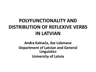 POLYFUNCTIONALITY AND DISTRIBUTION OF REFLEXIVE VERBS IN LATVIA N