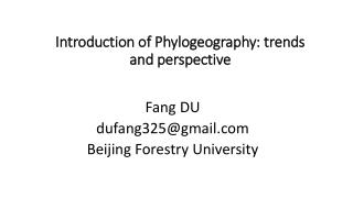 Introduction of  Phylogeography : trends and perspective