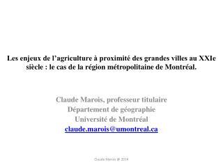 Claude  Marois , professeur titulaire Département de géographie Université de Montréal