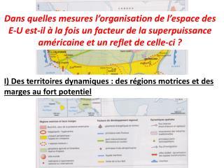 I) Des  territoires dynamiques:  des régions  motrices  et des marges au fort potentiel