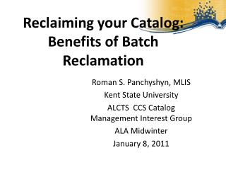 Reclaiming your Catalog: Benefits of Batch Reclamation