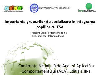 Importanta grupurilor  de  socializare  in  integrarea copiilor  cu TSA