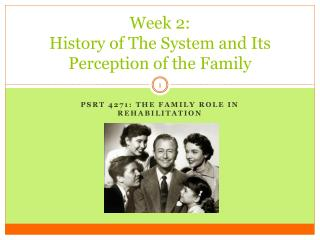 Week 2:  History  of The System and Its Perception of the Family