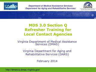 MDS 3.0 Section Q  Refresher Training for  Local Contact Agencies