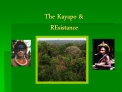 The Kayapo   REsistance