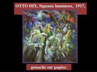 OTTO DIX, Signaux lumineux,  1917,