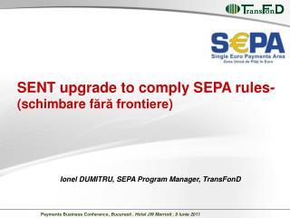Ionel DUMITRU, SEPA Program  M anager , TransFonD