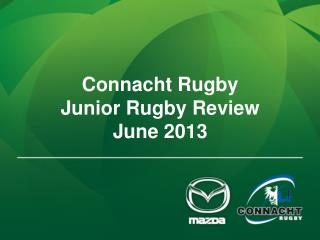 Connacht Rugby Junior Rugby Review  June 2013