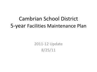 Cambrian School District 5-year  Facilities Maintenance Plan