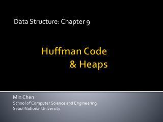 Huffman Code              & Heaps