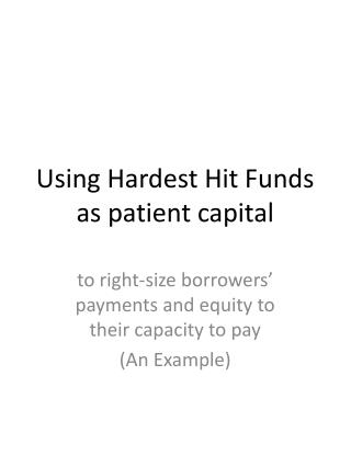Using Hardest Hit Funds as patient capital