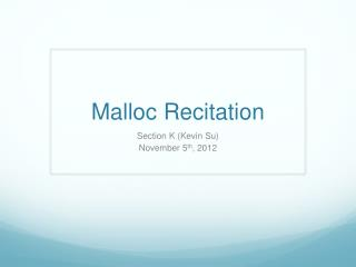 Malloc  Recitation
