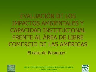 EVALUACI N DE LOS IMPACTOS AMBIENTALES Y CAPACIDAD INSTITUCIONAL FRENTE AL  REA DE LIBRE COMERCIO DE LAS AM RICAS