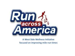 A West Side Wellness Initiative f ocused on improving mile-run times