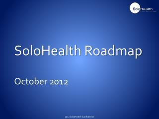 2012 SoloHealth Confidential