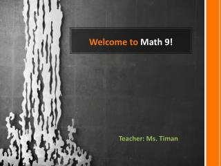 Welcome to  Math  9 !