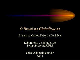 O Brasil na Globaliza  o