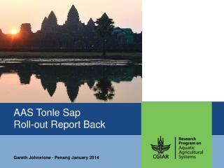 AAS  Tonle  Sap Roll-out Report Back