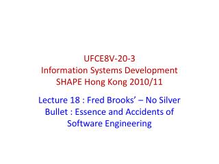 Lecture  18  : Fred Brooks' – No Silver Bullet : Essence and Accidents of Software Engineering