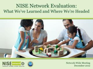 NISE Network Evaluation:  What We've Learned and Where We're Headed
