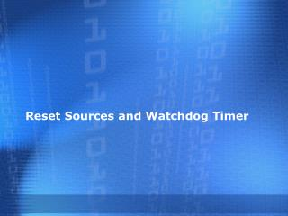 Reset Sources and Watchdog Timer