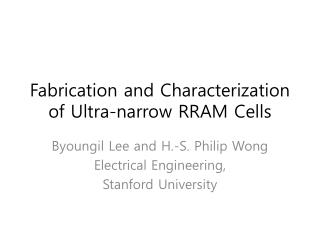 Fabrication and Characterization of Ultra-narrow RRAM Cells