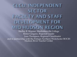 clcu : Independent Sector Faculty and Staff Development for  Mid-Hudson Region