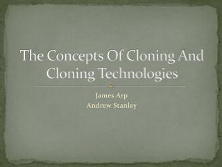 The Concepts Of Cloning And Cloning Technologies