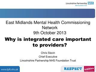 East Midlands Mental Health Commissioning Network 9th October 2013