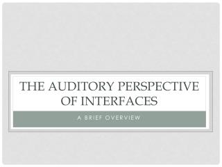 The Auditory Perspective of Interfaces