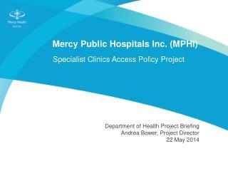 Mercy Public Hospitals  Inc.  ( MPHI)