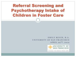 Referral Screening and Psychotherapy  I ntake of Children in Foster  C are